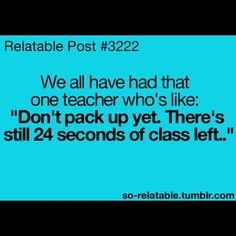 I have a teacher like that..... And it's one of my least favorite classes too...mrs Clark