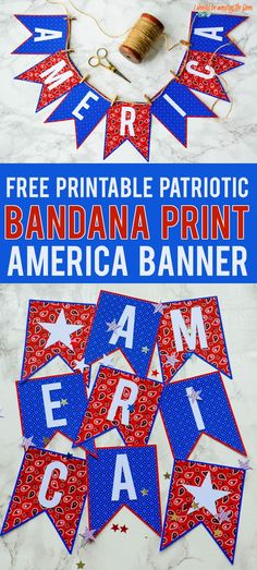 Free Printable Patriotic Banner   This free red and blue bandana print AMERICA banner is perfect for your patriotic decor or party fun!