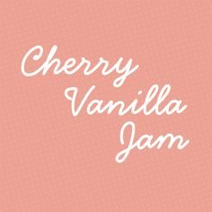 Freshly Preserved Ideas — Cherry Vanilla Jam From Ball Fresh Preserver,. Jam Recipes, Canning Recipes, Recipies, Cherry Syrup, Preserves, Jelly, Delicious Desserts, Vanilla, Jar