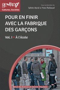 Sylvie Ayral et Yves Raibaud - Pour en finir avec la fabrique des garçons - Volume 1, A l'école. http://hip.univ-orleans.fr/ipac20/ipac.jsp?session=145889AH78527.263&profile=scd&source=~!la_source&view=subscriptionsummary&uri=full=3100001~!521601~!3&ri=5&aspect=subtab48&menu=search&ipp=25&spp=20&staffonly=&term=Pour+en+finir+avec+la+fabrique+des+gar%C3%A7ons&index=.GK&uindex=&aspect=subtab48&menu=search&ri=5