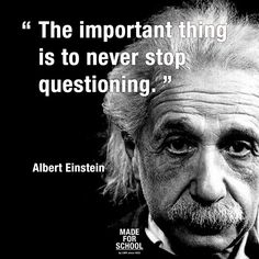 """""""The important thing is to never stop questioning.""""-Albert Einstein - """"The important thing is to never stop questioning.""""-Albert Einstein cool """"The important thing is to never stop questioning. Cynical Quotes, Quotable Quotes, Wisdom Quotes, Quotes To Live By, Motivational Quotes, Inspirational Quotes, Quotes Quotes, Positive Quotes, Lyric Quotes"""