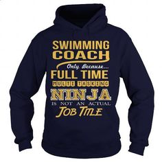 SWIMMING COACH - NINJA #shirt #Tshirt. ORDER HERE => https://www.sunfrog.com/LifeStyle/SWIMMING-COACH--NINJA-99731074-Navy-Blue-Hoodie.html?60505