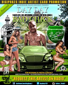 """OUT NOW!! [Bad Chick] The hot new single from """"Day Day"""" Make sure you follow Day Day online at: Twitter - @ReTweetMe Instagram - tattoofreak_1# - and Facebook - @Dashawnbuckingham.1 Artist Card, Buckingham Palace, Sims, Indie, Album, Facebook, Twitter, Day, Movie Posters"""