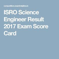 ISRO Science Engineer Result 2017 Exam Score Card