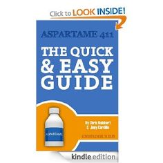 Aspartame 411: The Quick & Easy Guide (Health 411 Guides)
