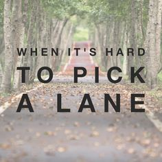 When It's Hard to Pick a Lane - reflections on the ENFP life