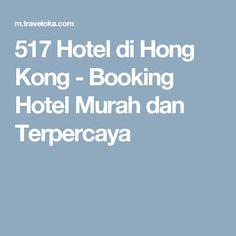 517 Hotel di Hong Kong - Booking Hotel Murah dan Terpercaya