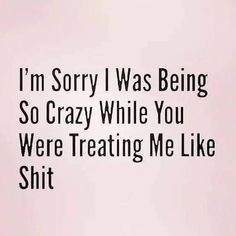 "They usually blame you for being ""crazy"". In all reality they know the truth. Wisdom Quotes, True Quotes, Great Quotes, Quotes To Live By, Motivational Quotes, Funny Quotes, Inspirational Quotes, Being Real Quotes, Quotes Quotes"