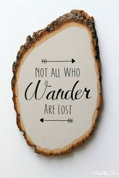 Diy Crafts Ideas : DIY wood slice wall art. Not all who wander are lost