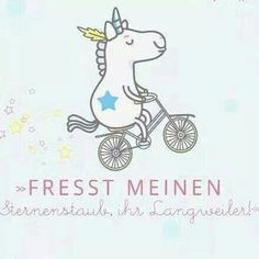 ImageFind images and videos about funny, text and unicorn on We Heart It - the app to get lost in what you love. Real Unicorn, Rainbow Unicorn, German Quotes, Unicorns And Mermaids, True Words, Picture Quotes, Inspire Me, Make Me Smile, Quotations