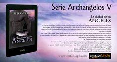 Serie Archangelos V - La ciudad de los Ángeles -- Ir a amazon ▶️ http://relinks.me/B01LY1DI8D #Libro #literatura #pastiempo #hobby #LibrosRecomendados #novela #lectura #leer #queleer #español #romance #romanceparanormal #paranormal #amor #ebook #paperback #createspace #kindle #amazon #kindleunlimited