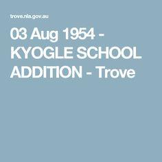 03 Aug 1954 - KYOGLE SCHOOL ADDITION - Trove