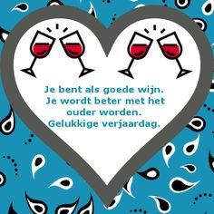 Jij bent als goede wijn :-)