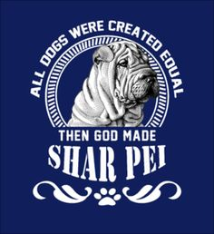 THEN GOD MADE SHAR PEI - Fabrily