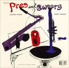 """Lester Young - Harry Edison: Pres and Sweets  Label: Norgran 1043   12"""" LP 1956  Design: David Stone Martin"""