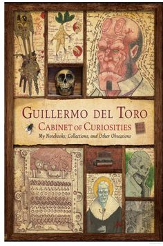 Guillermo del Toro has made numerous films I loved (Pan's Labyrinth, Hellboy I & II, even Pacific Rim), so I think this Cabinet of Curiosities would offer some interesting insight into his clever mind.