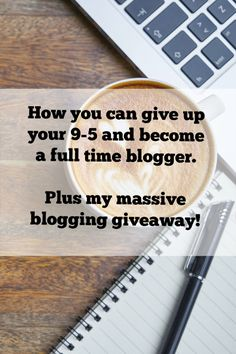How you can give up your 9-5 and become a full time blogger plus my massive blogging giveaway worth £50