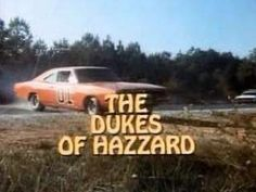 Dukes of Hazzard - His favorite show growing up. I used to watch it at my grannys.