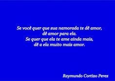 SONHOS, POESIAS E VERSOS - Raymundo Cortizo Perez: P!ngos De Letr@s - 1231 A 1235