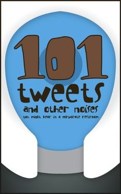 101 Tweets and Other Noises You Might Hear in a Corporate Restroom by Semi-Anonymous, http://www.amazon.com/dp/B00BJC5J7C/ref=cm_sw_r_pi_dp_RUglrb09V11P0