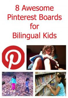 8 awesome pinterest boards for Bilingual Kids {Do you have a bilingual board to add to the list?}