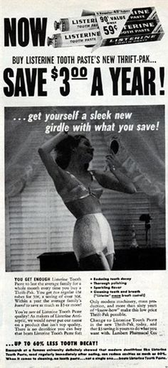 Why put that extra money you saved into a savings account, when you can put it toward an undergarment that literally makes you uncomfortable all day long. Clever use of a half naked lady, listerine. Retro Advertising, Retro Ads, Vintage Advertisements, Vintage Ads, Vintage Posters, 1950s Ads, Weird Vintage, Funny Vintage, Best Way To Advertise