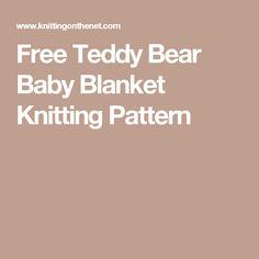 Free Teddy Bear Baby Blanket Knitting Pattern