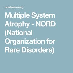 Multiple System Atrophy - NORD (National Organization for Rare Disorders)