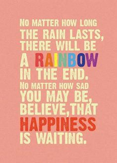 No matter how long the rain lasts, there...