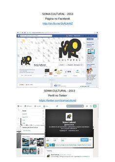 SOMA CULTURAL - 2013 Criação de conteúdo e mobilização como uma das administradoras das páginas, em 2013.
