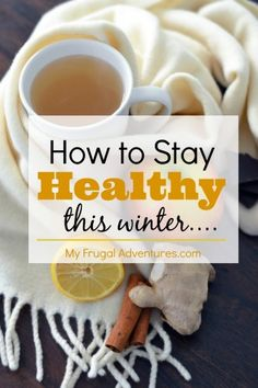 Easy Ideas to Stay Healthy this Winter- including great tips from a nutritionist.  Save this for when you start feeling a little under the weather!