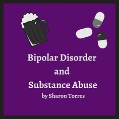 Guest Post: Bipolar Disorder and Substance Abuse by Sharon Torres | Bipolar Bandit (Michelle Clark)