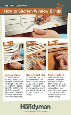 DIY Tutorial: How to Shorten Horizontal Window Blinds. Blinds that are too long look bad and pose a serious safety risk to young kids. Luckily, shortening them is simple - all you need is a pair of scissors and a screwdriver.