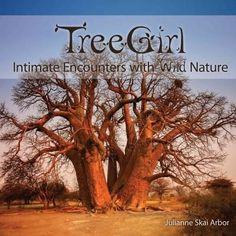 Treegirl: Intimate Encounters with Wild Nature