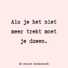 Lyric Quotes, Me Quotes, Funny Quotes, Cool Words, Wise Words, Dutch Words, Touching Words, Burn Out, Dutch Quotes