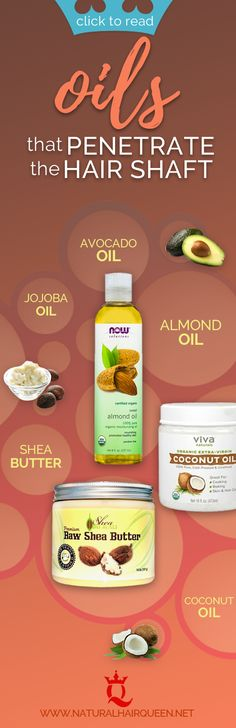 Oils that penetrate the hair shaft are ucuuba butter, avocado, and one of my favorites is coconut oil. These natural oils specifically penetrate the hair shaft and moisturize the hair. Healthy Hair | Long Hair | Natural Hair | Avocado Oil | Almond Oil | Shea Butter | Coconut Oil #healthyhair #longhair #hairgrowth #naturalhair #infographic