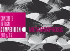 Concrete Design Competition - 2015/2016 - METAMORPHOSIS
