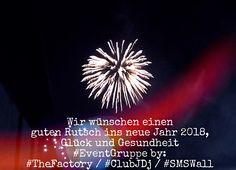 Wir wünschen einen guten Rutsch ins neue Jahr 2018, Glück und Gesundheit #EventGruppe by: #TheFactory / #ClubJDj / #SMSWall