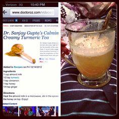 Recipe for Dr. Sanjay Gupta's Calming Tumeric Tea. So healthy and good.