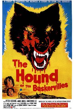 The Hound of the Bakervilles(1959)  Directed by Terence Fisher  Starring Peter Cushing as Sherlock Holmes, Andre Morell as Dr. Watson, Christopher Lee as Sir Henry Baskerville,and John Le Mesurier as the butler.