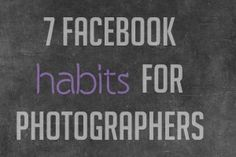 facebook habits for photographers