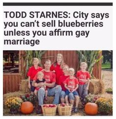 Todd Starnes Reports- The Tennes family denied a request for a same sex wedding on their farm/ event venue, citing the fact they believe the Bible's definition of marriage being between a man and a woman.  Their farm is well outside the nearest city's limits. However, the city has refused to allow them to sell produce at the city's farmers market due to their stance on same sex marriage.