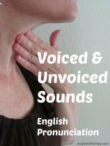 Voiced and Unvoiced Sounds & Pronouncing -ed endings #English #Pronunciation #accentreduction #slpbloggers