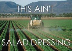 THIS AIN'T SALAD DRESSING.