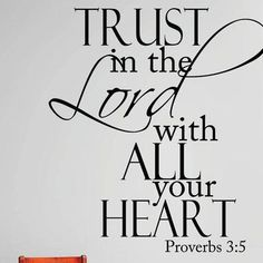 "Design With Vinyl Trust In the Lord with All Your Heart Proverbs Wall Decal Size: 16"" H x 20"" W x 0.16"" D, Color: Black"
