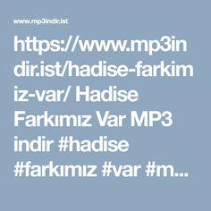 https://www.mp3indir.ist/hadise-farkimiz-var/ Hadise Farkimiz Var MP3 indir #hadise #farkimiz #var #mp3 #indir