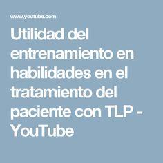 Utilidad del entrenamiento en habilidades en el tratamiento del paciente con TLP - YouTube