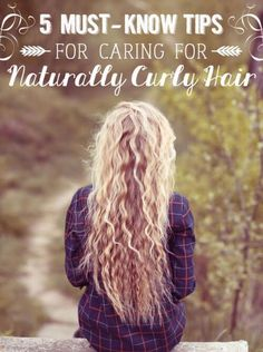 5 Must-Know Tips for Caring for Naturally Curly Hair