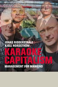 """Karaoke Capitalism  """"Karaoke Capitalism is a book that challenges individuals, businesses and leaders to create originals rather than cover versions. The sad truth is that business schools, benchmarking and shared best practices have transformed the world of commerce into a super-group of karaoke copying companies. And imitating someone else will never get you to the top – merely to the middle.""""    Enjoyable reading and insightful!"""