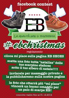 """A #Natale gioca con EB SHOES !!! Parte da oggi fino al 31/12 il nuovo CONTEST FACEBOOK!!! Fai uno scatto tutto natalizio alle tue scarpine EB SHOES (sotto l'albero, vicino al presepe, ecc.), inviacele tramite posta privata, noi la pubblicheremo! La foto che otterrà il maggior numero di """"Mi Piace"""" vincerà un BUONO per 1 paio di calzature OMAGGIO!!!"""
